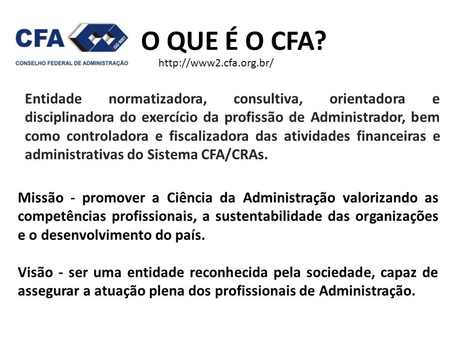 O QUE É O CFA http://www2.cfa.org.br/