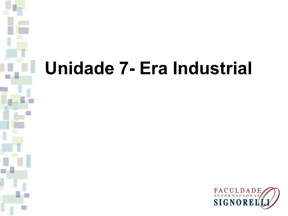 Unidade 7- Era Industrial
