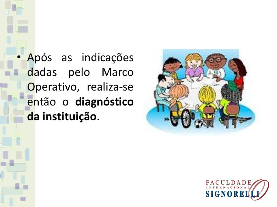 Após as indicações dadas pelo Marco Operativo, realiza-se então o diagnóstico da instituição.