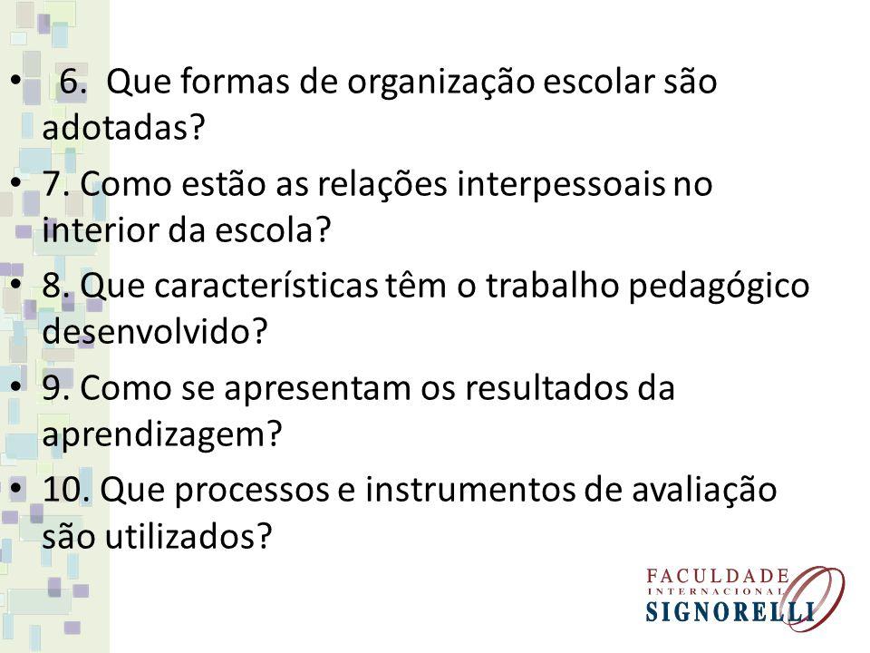 6. Que formas de organização escolar são adotadas