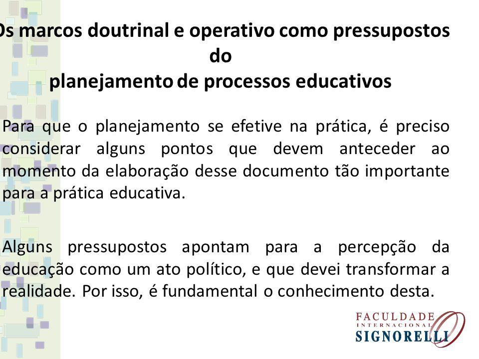 Os marcos doutrinal e operativo como pressupostos do planejamento de processos educativos