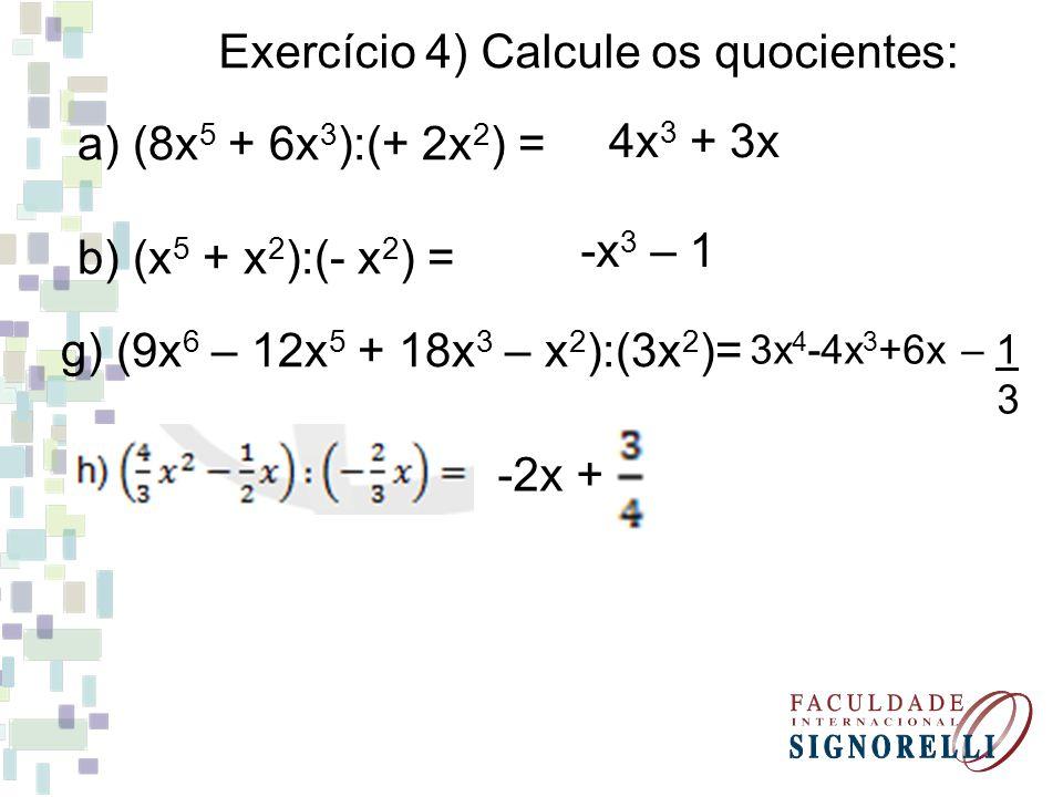 Exercício 4) Calcule os quocientes: