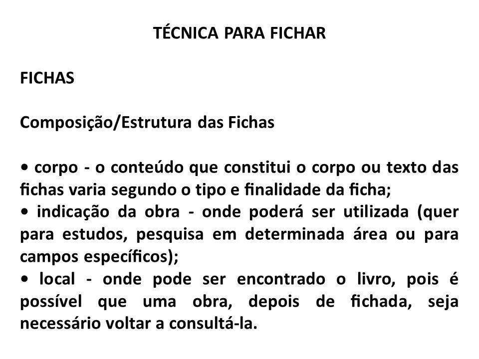 TÉCNICA PARA FICHAR FICHAS. Composição/Estrutura das Fichas.