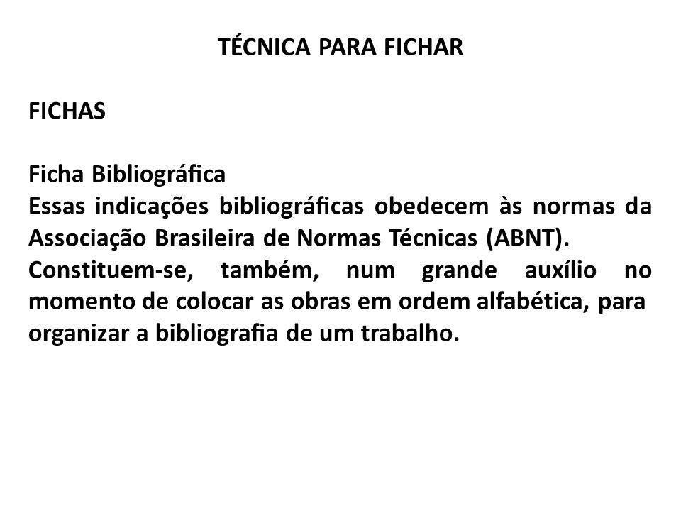 TÉCNICA PARA FICHAR FICHAS. Ficha Bibliográfica.