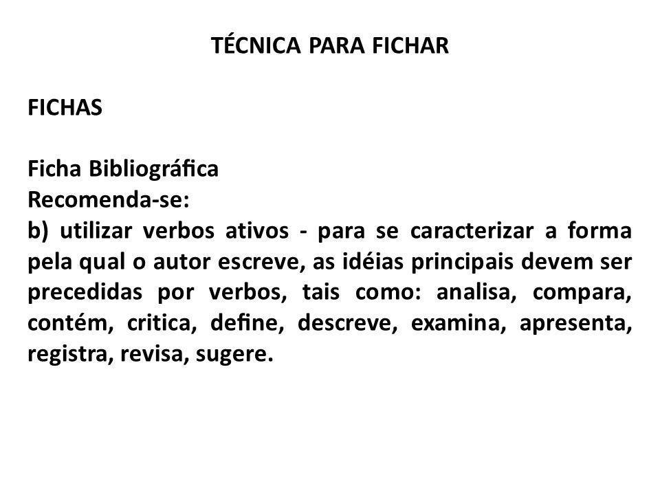 TÉCNICA PARA FICHAR FICHAS. Ficha Bibliográfica. Recomenda-se: