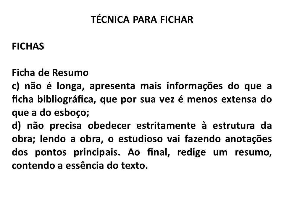 TÉCNICA PARA FICHAR FICHAS. Ficha de Resumo.