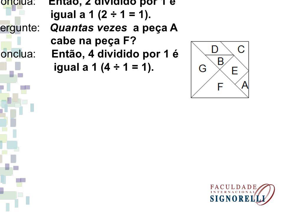 Pergunte: Quantas vezes a peça B