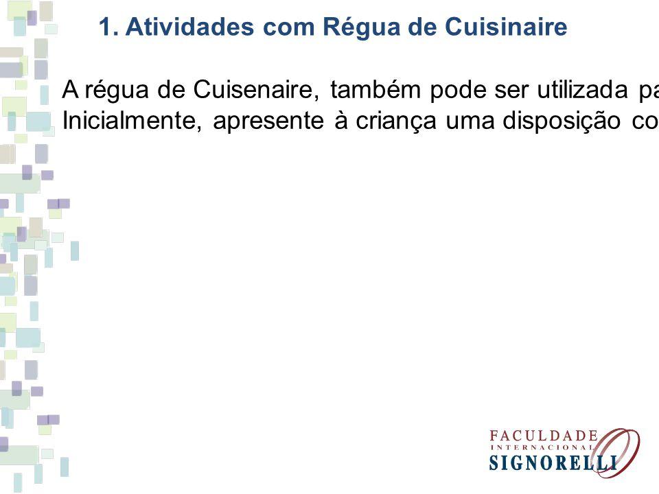 1. Atividades com Régua de Cuisinaire
