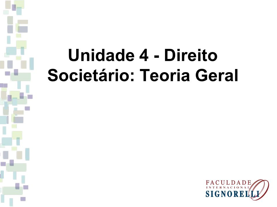 Unidade 4 - Direito Societário: Teoria Geral