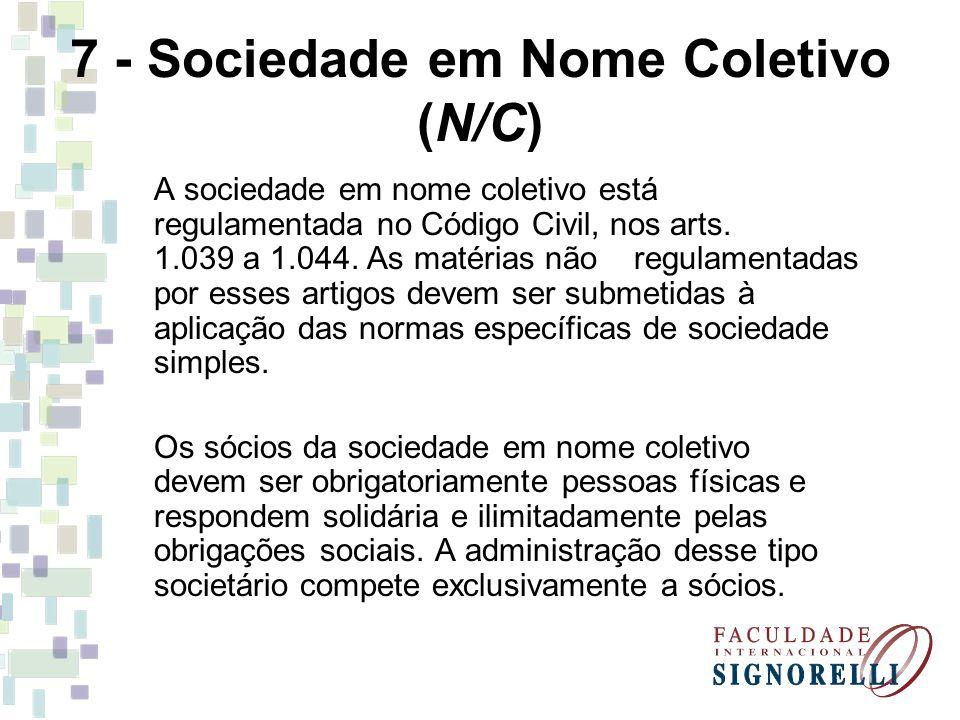 7 - Sociedade em Nome Coletivo (N/C)