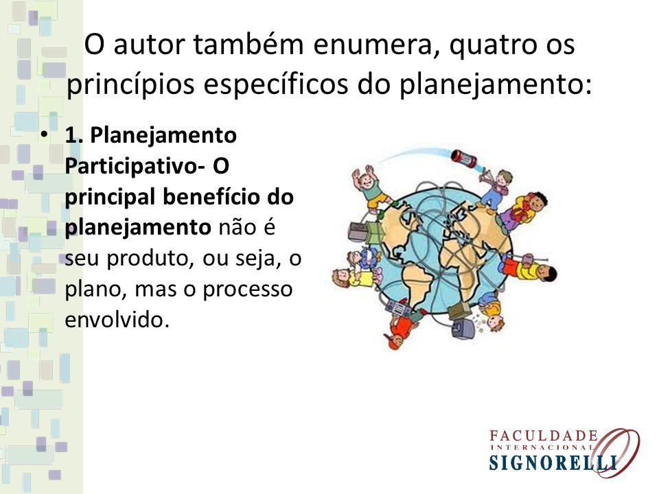 O autor também enumera, quatro os princípios específicos do planejamento:
