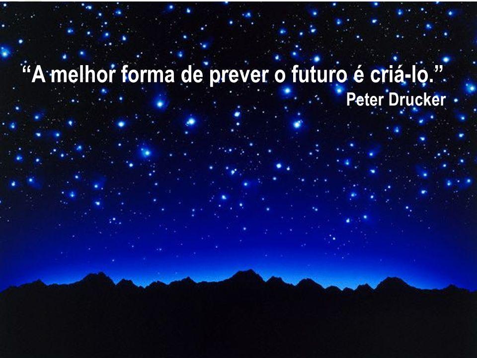 A melhor forma de prever o futuro é criá-lo.