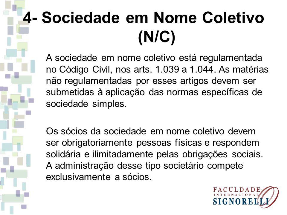 4- Sociedade em Nome Coletivo (N/C)