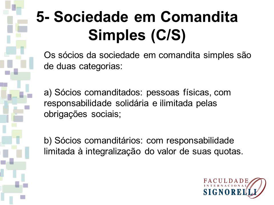 5- Sociedade em Comandita Simples (C/S)