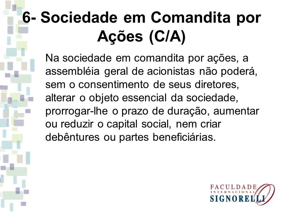 6- Sociedade em Comandita por Ações (C/A)