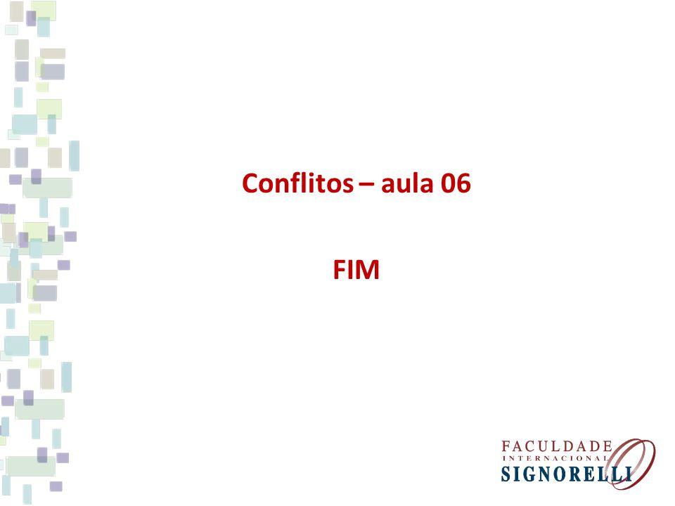 Conflitos – aula 06 FIM