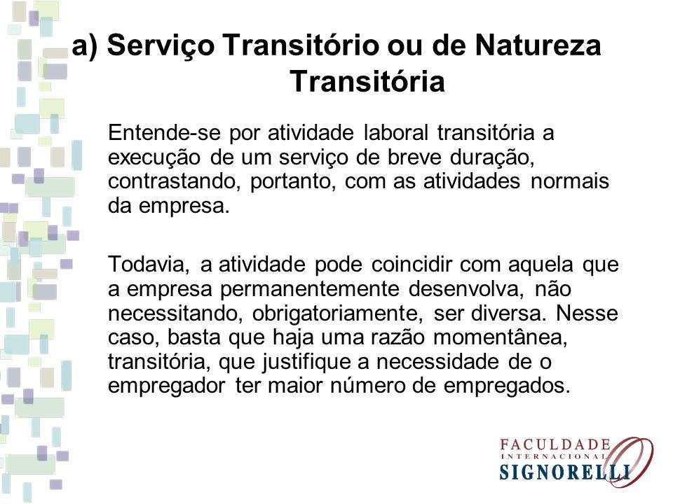 a) Serviço Transitório ou de Natureza Transitória