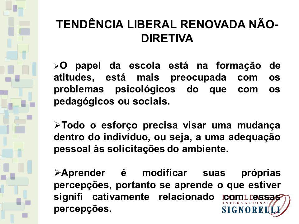 TENDÊNCIA LIBERAL RENOVADA NÃO- DIRETIVA