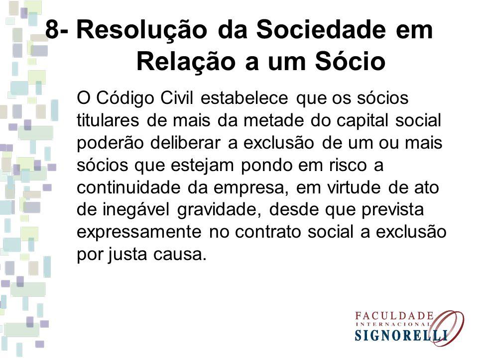 8- Resolução da Sociedade em Relação a um Sócio