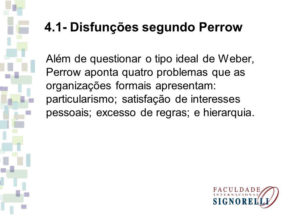 4.1- Disfunções segundo Perrow