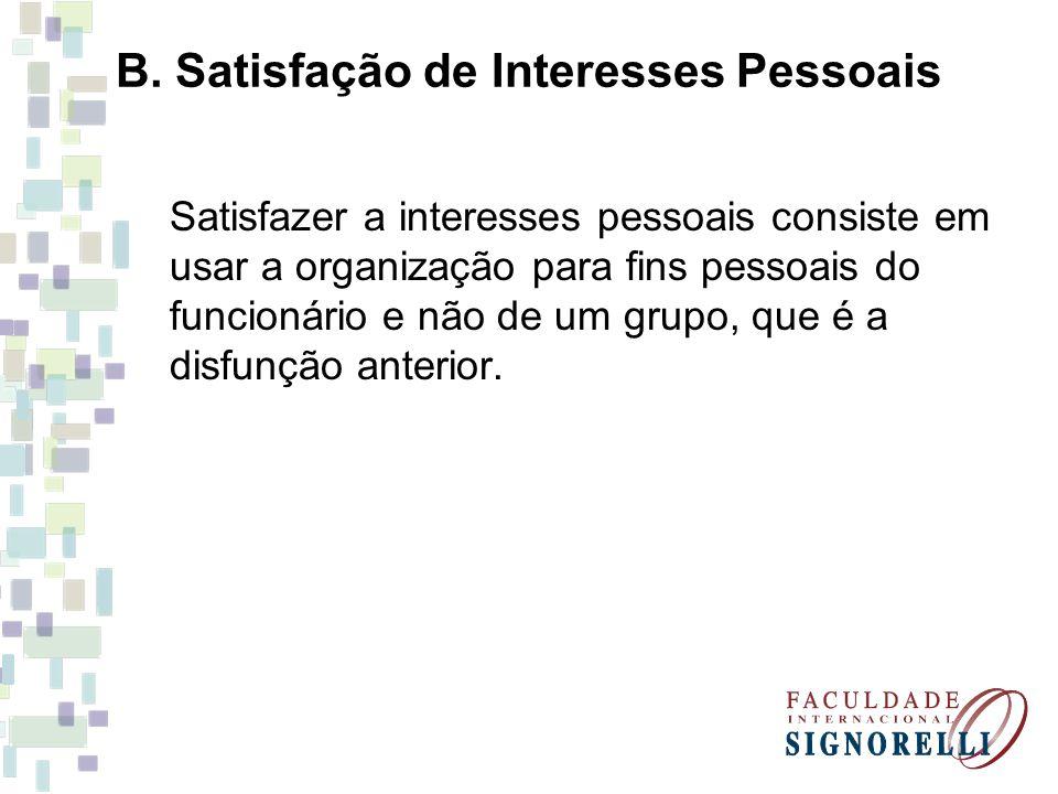 B. Satisfação de Interesses Pessoais