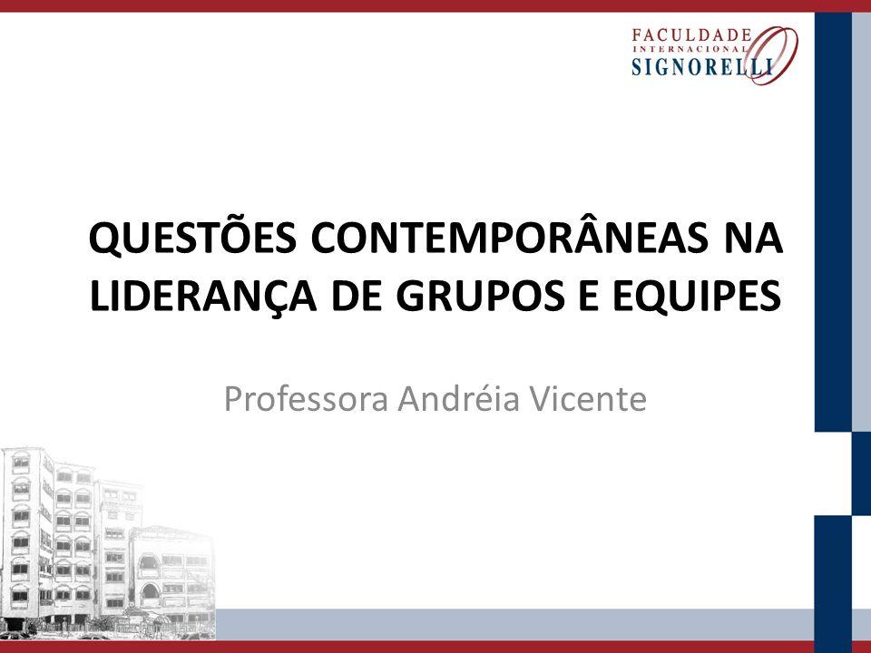 QUESTÕES CONTEMPORÂNEAS NA LIDERANÇA DE GRUPOS E EQUIPES