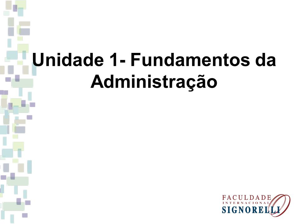 Unidade 1- Fundamentos da Administração