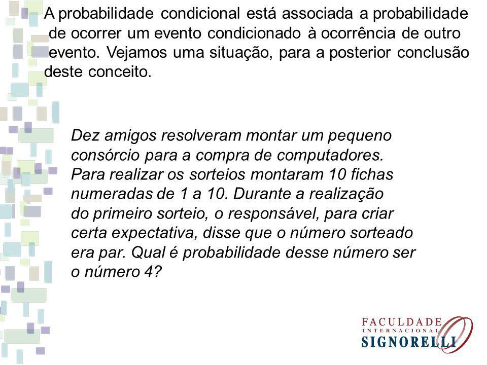 A probabilidade condicional está associada a probabilidade