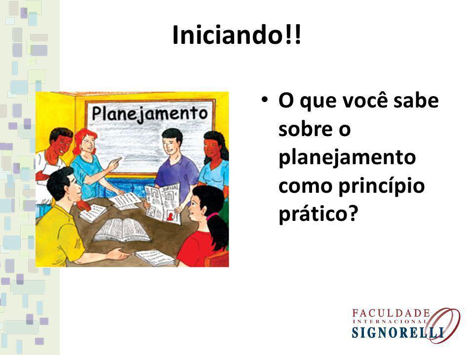 Iniciando!! O que você sabe sobre o planejamento como princípio prático