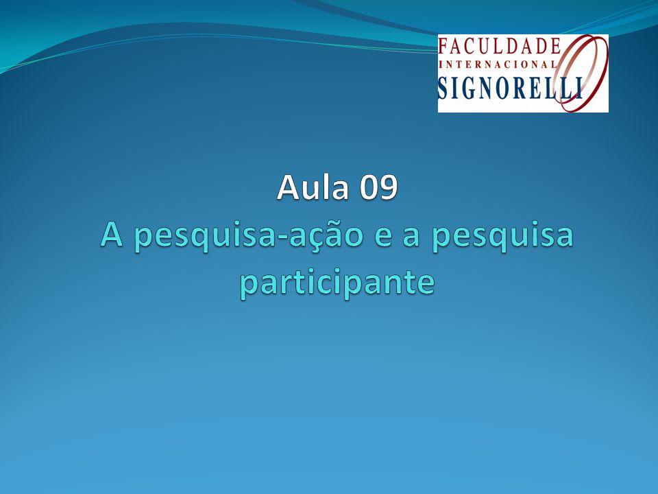 Aula 09 A pesquisa-ação e a pesquisa participante