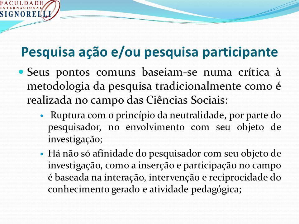 Pesquisa ação e/ou pesquisa participante