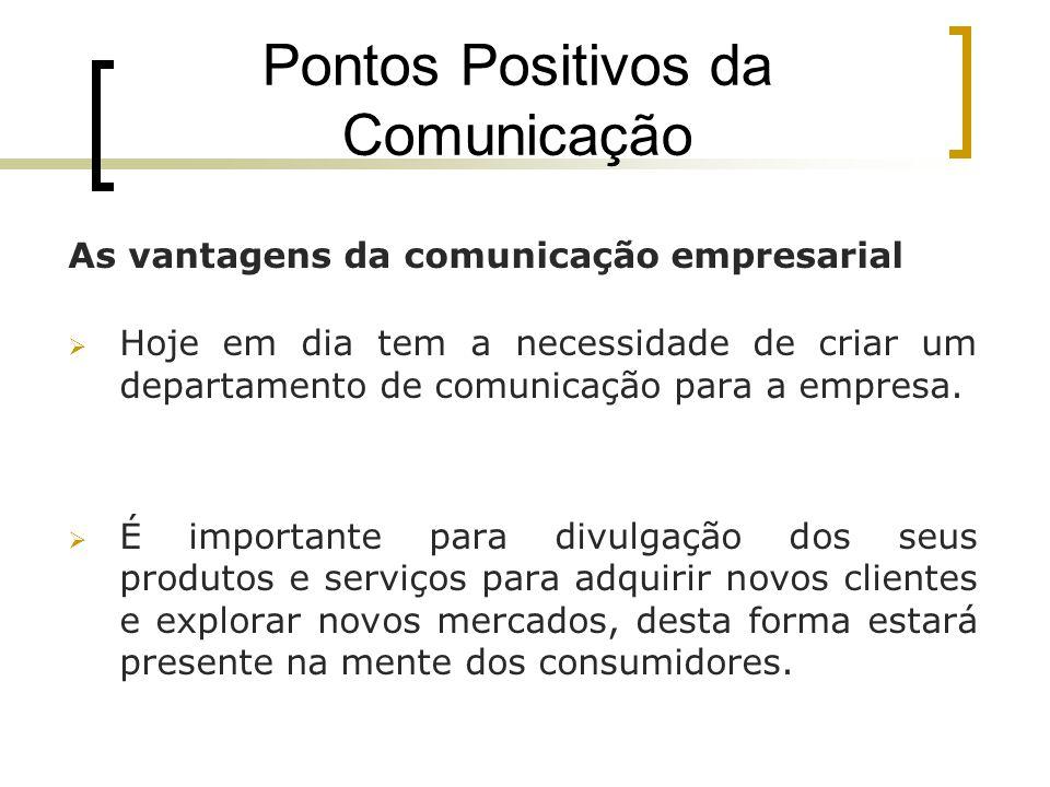 Pontos Positivos da Comunicação