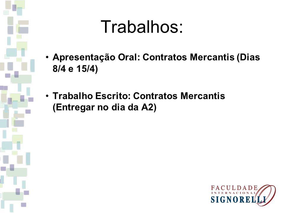 Trabalhos: Apresentação Oral: Contratos Mercantis (Dias 8/4 e 15/4)