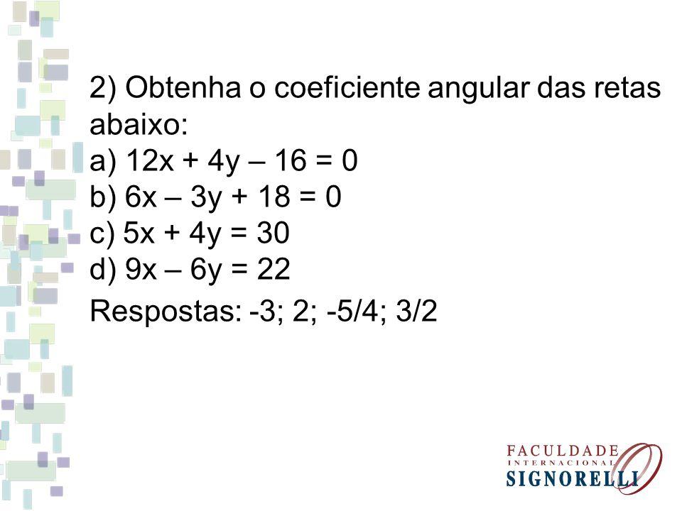 2) Obtenha o coeficiente angular das retas