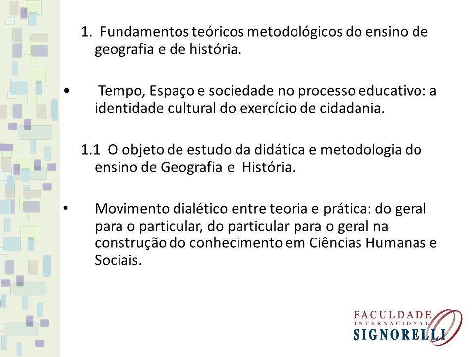 1. Fundamentos teóricos metodológicos do ensino de geografia e de história.