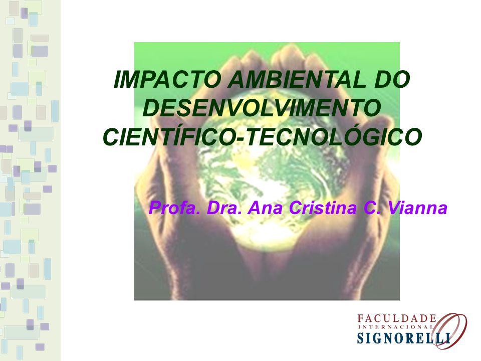 IMPACTO AMBIENTAL DO DESENVOLVIMENTO CIENTÍFICO-TECNOLÓGICO