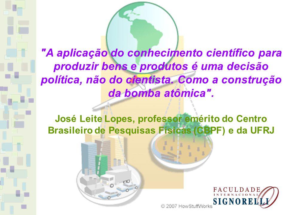 A aplicação do conhecimento científico para produzir bens e produtos é uma decisão política, não do cientista. Como a construção da bomba atômica .