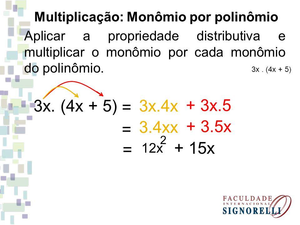 Multiplicação: Monômio por polinômio
