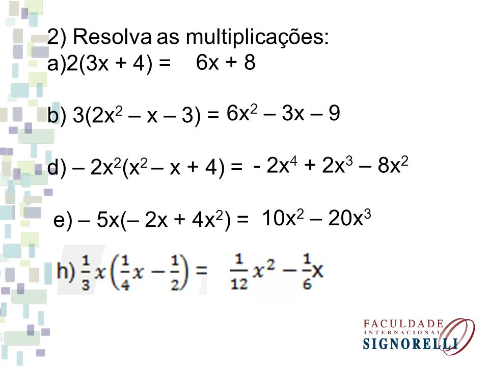 2) Resolva as multiplicações: