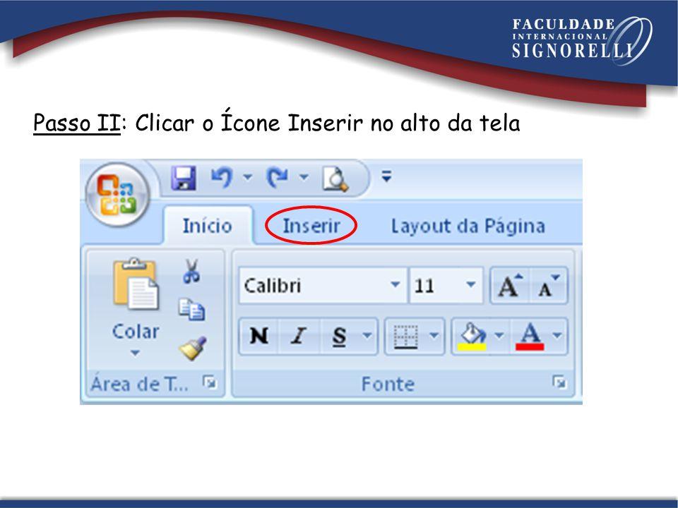 Passo II: Clicar o Ícone Inserir no alto da tela