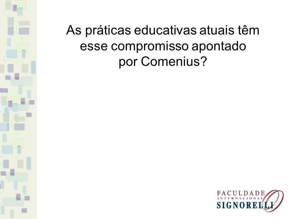 As práticas educativas atuais têm esse compromisso apontado