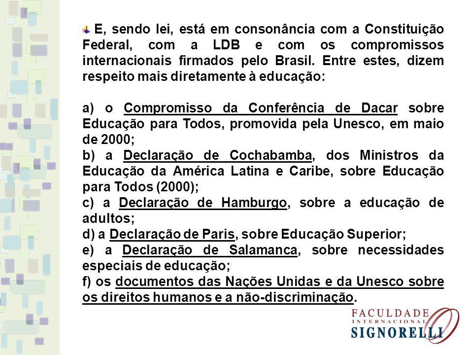 c) a Declaração de Hamburgo, sobre a educação de adultos;
