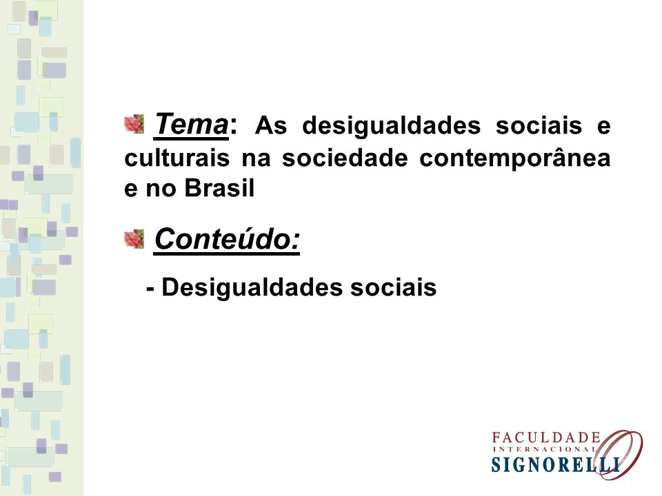 Tema: As desigualdades sociais e culturais na sociedade contemporânea e no Brasil