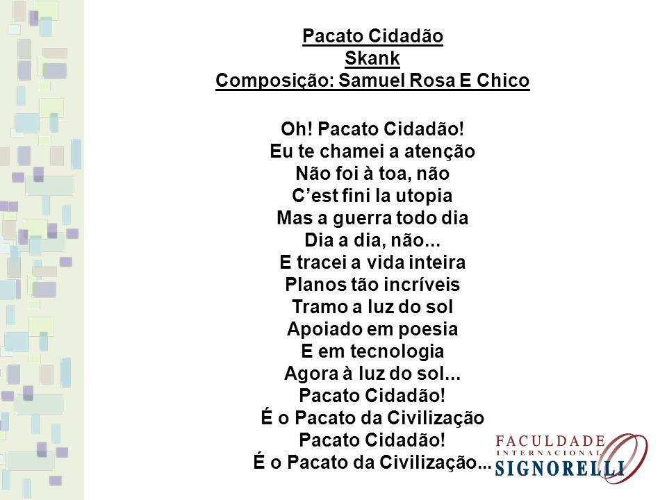 Composição: Samuel Rosa E Chico Oh! Pacato Cidadão!