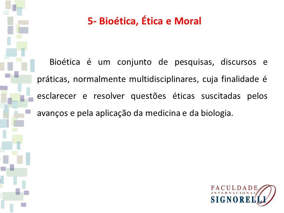 5- Bioética, Ética e Moral