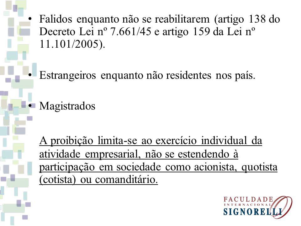 Falidos enquanto não se reabilitarem (artigo 138 do Decreto Lei nº 7