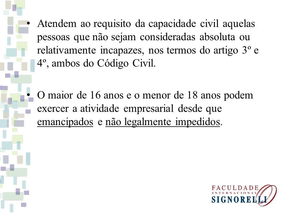 Atendem ao requisito da capacidade civil aquelas pessoas que não sejam consideradas absoluta ou relativamente incapazes, nos termos do artigo 3º e 4º, ambos do Código Civil.