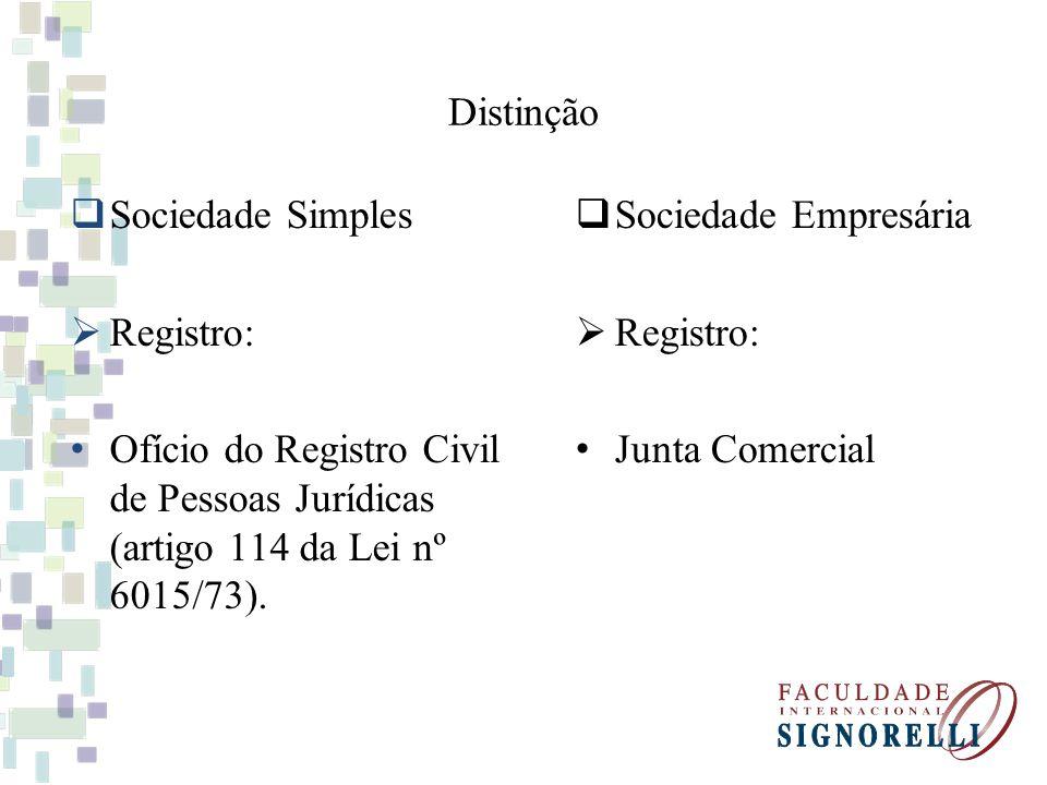 Distinção Sociedade Simples. Registro: Ofício do Registro Civil de Pessoas Jurídicas (artigo 114 da Lei nº 6015/73).