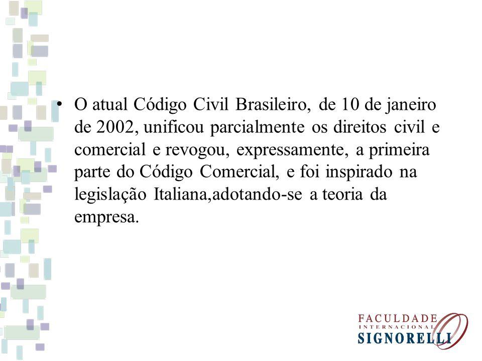 O atual Código Civil Brasileiro, de 10 de janeiro de 2002, unificou parcialmente os direitos civil e comercial e revogou, expressamente, a primeira parte do Código Comercial, e foi inspirado na legislação Italiana,adotando-se a teoria da empresa.