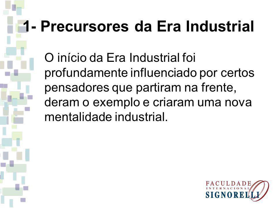 1- Precursores da Era Industrial
